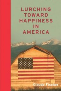 Lurching Toward Happiness in America